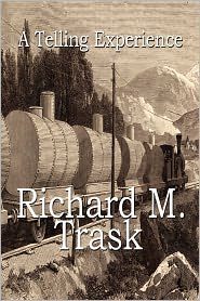 A Telling Experience - Richard M. Trask