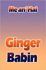 Me An' Hal - Ginger Babin