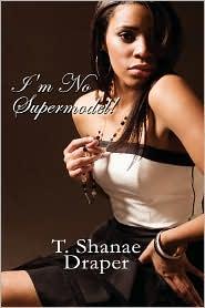 I'M No Supermodel! - T. Shanae Draper
