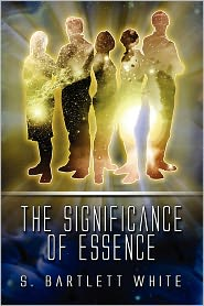 The Significance Of Essence - S. Bartlett White