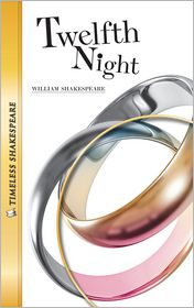 Twelfth Night- Timeless Shakespeare - William Shakespeare, Adapted by Emily Hutchinson