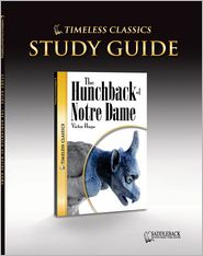 The Hunchback of Notre Dame Study Guide- Timeless Classics - Saddleback Educational Publishing Staff (Editor)