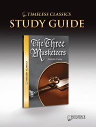 The Three Musketeers Study Guide (Timeless Classics Series) - Saddleback Educational Publishing