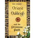 Oriana Oakleigh and the Primrose Path - W R Cooper