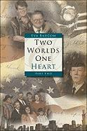 Two Worlds, One Heart, Part Two