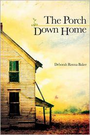 The Porch Down Home - Deborah Ronna Baker