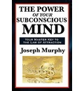 The Power of Your Subconscious Mind - Joseph Murphy