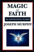 Murphy, Joseph: Magic of Faith