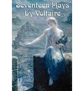 Seventeen Plays by Voltaire - Voltaire