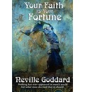 Your Faith Is Your Fortune - Neville Goddard