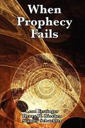 Festinger, Leon;Riecken, Henry W.;Schachter, Stanley: When Prophecy Fails