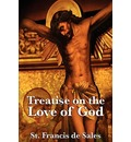 Treatise on the Love of God - St Francis de Sales