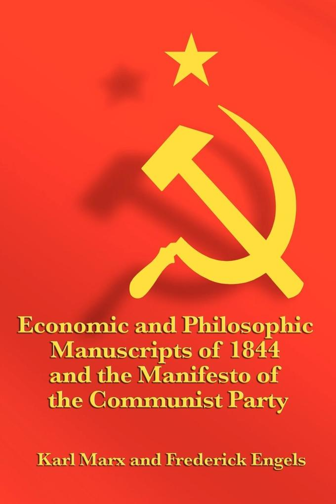 Economic and Philosophic Manuscripts of 1844 and the Manifesto of the Communist Party als Taschenbuch von Karl Marx, Frederick Engels