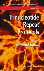 Trinucleotide Repeat Protocols - Yoshinori Kohwi (Editor)