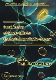 Sensitization of Cancer Cells for Chemo/Immuno/Radio-therapy - Benjamin Bonavida (Editor)