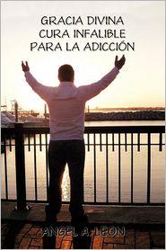 Gracia Divina - Angel A. Leon