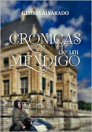 Cronicas De Un Mendigo - Gloria Alvarado
