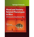 Mood and Anxiety Related Phenotypes in Mice - Todd D. Gould