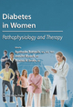 Diabetes in Women - Agathocles Tsatsoulis; Jennifer Wyckoff; Florence M. Brown
