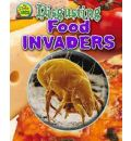 Disgusting Food Invaders - Ruth Owen
