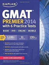 Kaplan GMAT Premier 2014 with 6 Practice Tests: book + online + DVD + mobile - Kaplan