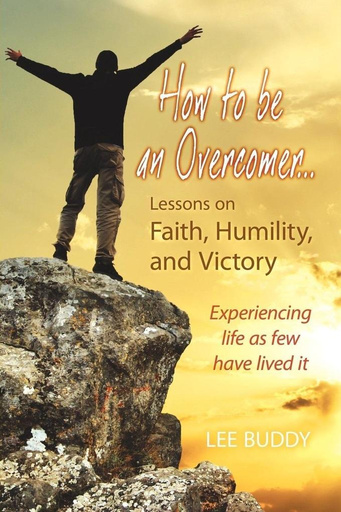 How to be an Overcomer . . . als eBook von Lee Buddy - Publish on Demand Global LLC