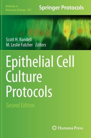 Epithelial Cell Culture Protocols - Scott H. Randell (Editor), M. Leslie Fulcher (Editor)