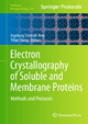 Electron Crystallography of Soluble and Membrane Proteins - Ingeborg Schmidt-Krey; Yifan Cheng
