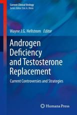 Androgen Deficiency and Testosterone Replacement - Wayne J.G. Hellstrom (editor)