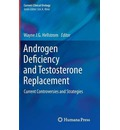 Androgen Deficiency and Testosterone Replacement - W.J.G. Hellstrom