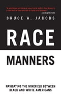Race Manners - Bruce A. Jacobs
