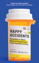 Happy Accidents - Morton A. Meyers