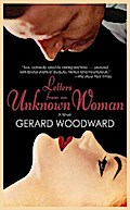 Letters from an Unknown Woman - Gerard Woodward