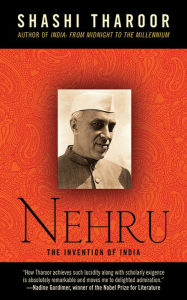 Nehru: The Invention of India - Shashi Tharoor