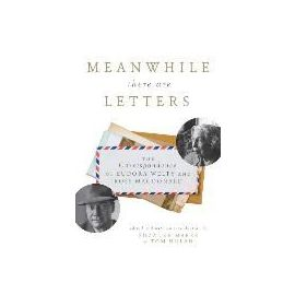 Meanwhile There Are Letters: The Correspondence of Eudora Welty and Ross MacDonald - Suzanne Marrs