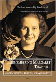 Remembering Margaret Thatcher: Commemorations, Tributes and Assessments - John Blundell