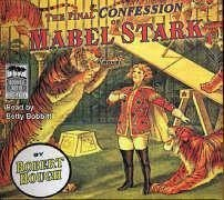 The Final Confession of Mabel Stark - Hough, Robert