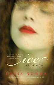 Ice: A Love Story - Louis Nowra