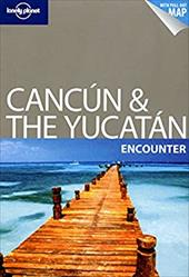 Lonely Planet Cancun & the Yucatan [With Fold-Out Map] - Benchwick, Greg
