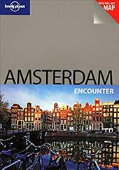 Lonely Planet Amsterdam Encounter [With Map] - O'Neill, Zora