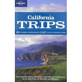 California Trips - 68 Themed Itineraries, 1147 Local Places To See - Ryan Ver Berkmoes