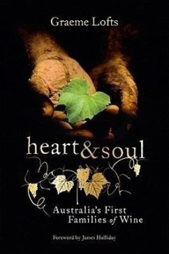 Heart & Soul: Australia's First Families of Wine - Lofts, Graeme