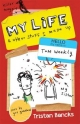 My Life and Other Stuff I Made Up - Tristan Bancks