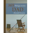 365 Things Every Dad Should Know - Wilma Le Roux
