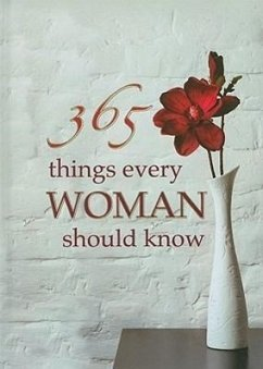 365 Things Every Woman Should Know - Herausgeber: Le Roux, Wilma Douglas, Lynette