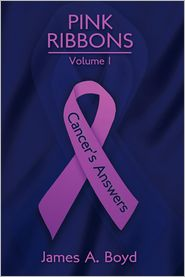 Pink Ribbons: Cancer's Answers - James A. Boyd