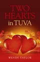 Two Hearts in Tuva - Wendy Taylor