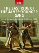 Last Ride of the James-Younger Gang - Jesse James and the Northfield Raid 1876 - Sean McLachlan