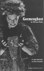 Gormenghast - Mervyn Peake (author), John Constable (adapted by)