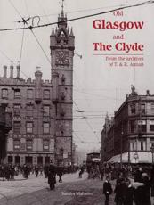 Old Glasgow and the Clyde - Sandra Malcolm, T. ,  R. Annan and Sons